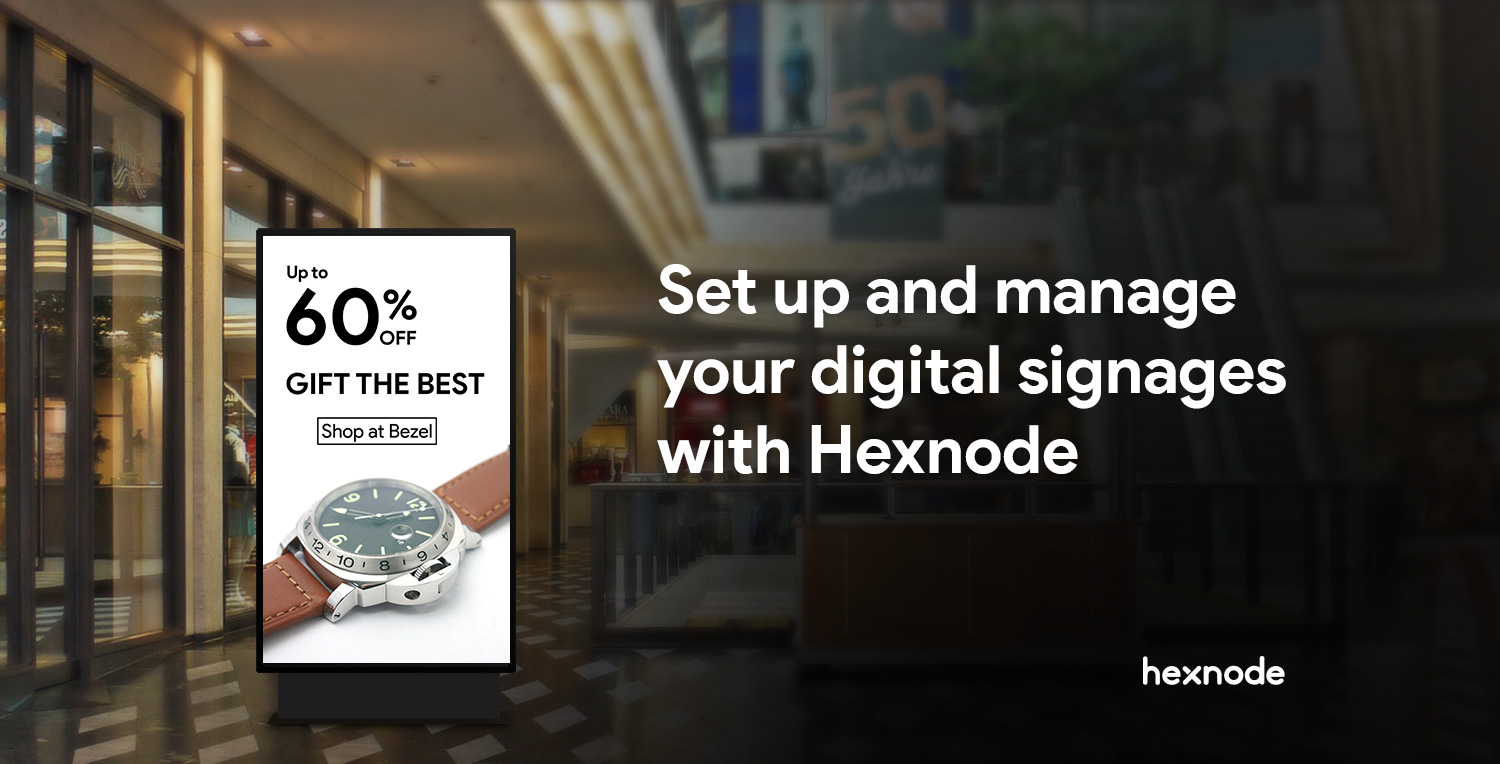 Set Up And Manage Your Digital Signages With Hexnode Hexnode Blogs