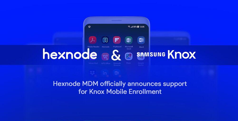 Samsung Knox Mobile Enrollment - Hexnode MDM Community Forums