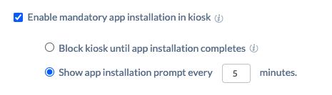 Enabling mandatory app installation in kiosk